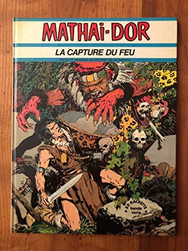 9782010015090: La Capture du feu (Mathai-Dor)