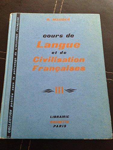 9782010015540: Cours de Langue et de Civilisation Françaises, vol. III