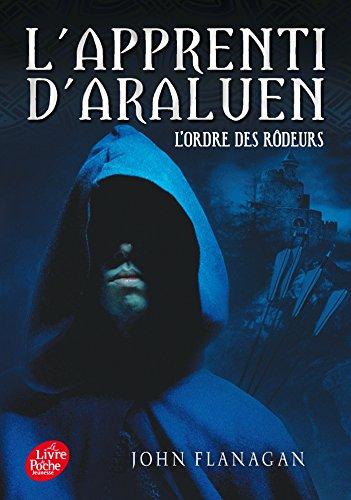 L'Apprenti D'araluen 1/L'Ordre Des Rodeurs (French Edition): John Flanagan