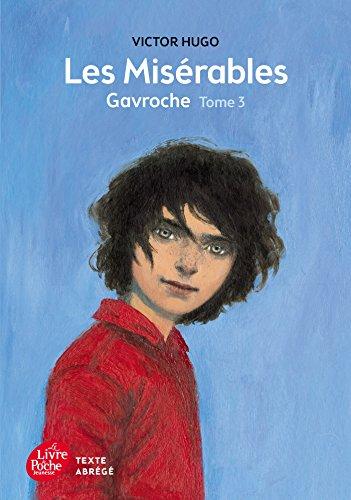 9782010015793: Les misérables - Tome 3 - Gavroche - Texte Abrégé (Livre de Poche Jeunesse)