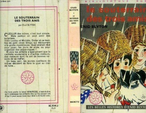 9782010018756: Le Souterrain des trois amis (Biblioth�que rose)