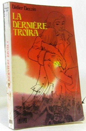 9782010018800: La derniere troika (Ariane) (French Edition)