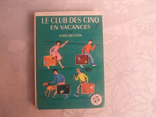 9782010019265: Le Club des cinq en vacances