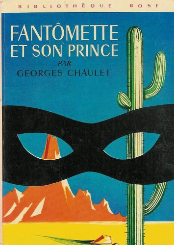 9782010019395: Fantômette et son prince : Collection : Bibliothèque rose cartonnée & illustrée