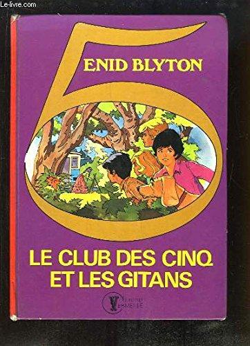 Le club des cinq et les gitans: Blyton Enid