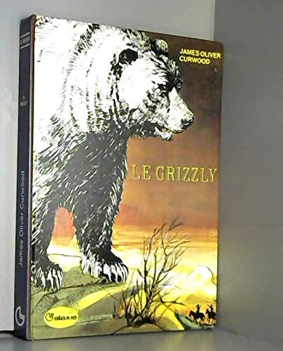 9782010019531: Le Grizzly (La Galaxie)
