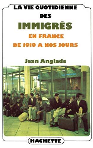 9782010020032: La Vie quotidienne des immigr�s en France : De 1919 � nos jours