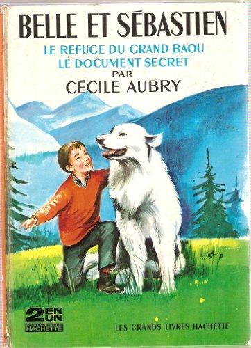 9782010020568: Cécile Aubry. Belle et Sébastien : . Le Refuge du grand Baou. Le Document secret. Illustrations de Jean Reschofsky