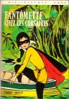 9782010020995: Fantômette chez les corsaires : Collection : Bibliothèque rose cartonnée