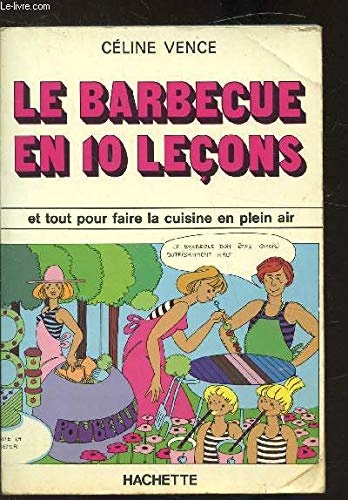 Le Barbecue En 10 Lecons