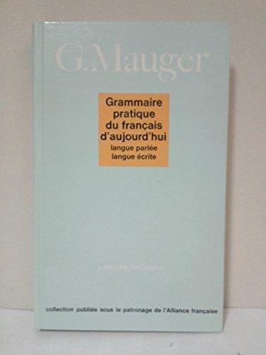 Grammaire Pratique Du Francais D'Aujourd'hui: Mauger, MAUGER,G.