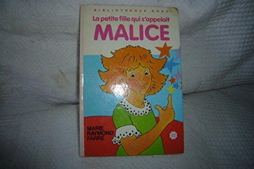 9782010022753: La petite fille qui s'appelait Malice : Série : Minirose : Collection : Bibliothèque rose cartonnée & illustrée
