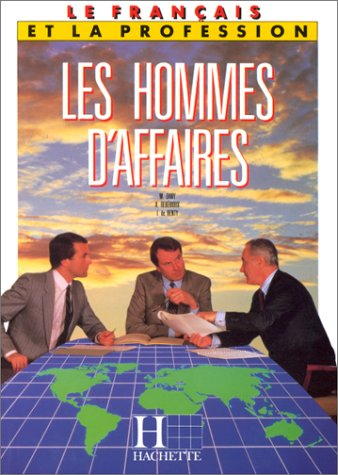 9782010023279: Le Francais DES Hommes d'Affaires: Textbook (Le Français et la profession) (French Edition)