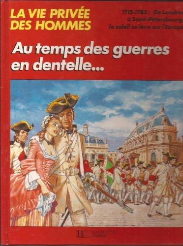 9782010023415: Au temps des guerres en dentelles... : 1715-1785
