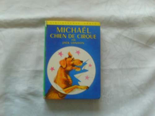 9782010024597: Michaël, chien de cirque (Bibliothèque verte) [Relié] by London, Jack