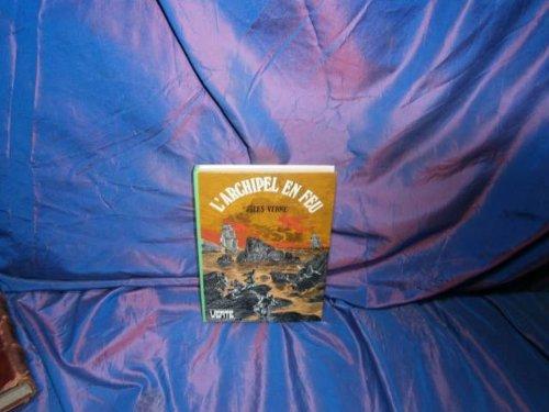L'Archipel en feu (Bibliothèque verte): Jules Verne et
