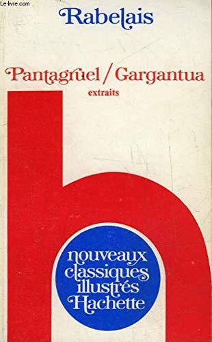 PANTAGRUEL - GARGANTUA. Extraits: RABELAIS