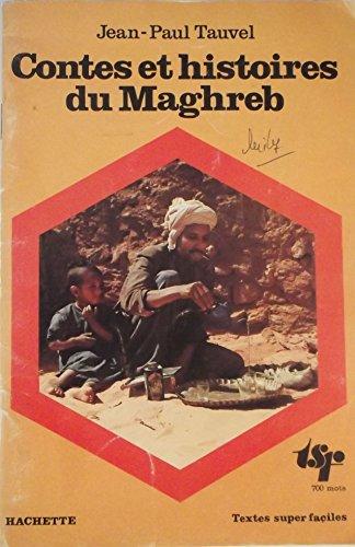 Contes et histoires du Maghreb.: Tauvel,Jean-Paul.