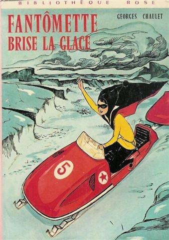 9782010028687: Fantômette brise la glace : Collection : Bibliothèque rose
