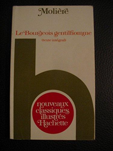 9782010029325: Le Bourgeois gentilhomme (Nouveaux classiques illustr�s Hachette)