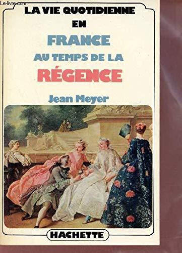 9782010031687: La Vie quotidienne en France au temps de la Régence