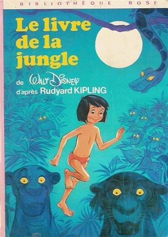 Le Livre de la Jungle: Walt Disney, Rudyard