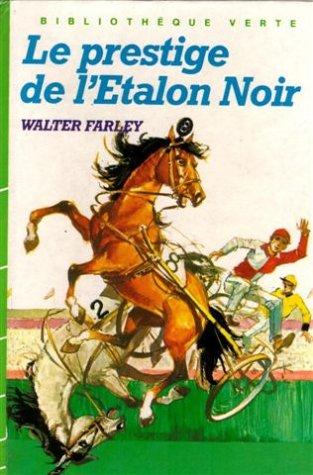 9782010032981: Le prestige de l'étalon noir : Collection : Bibliothèque verte cartonnée & illustrée