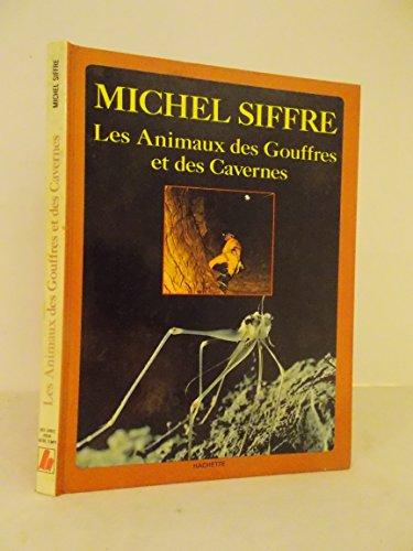 9782010035722: Les Animaux des gouffres et des cavernes (Des Livres pour notre temps) (French Edition)