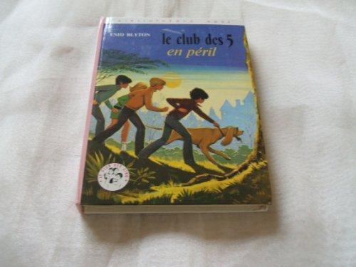 Le Club des cinq en péril (Bibliothèque: Blyton, Enid and