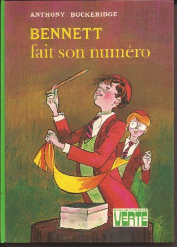 Bennet fait son numero (9782010036385) by Anthony Buckeridge