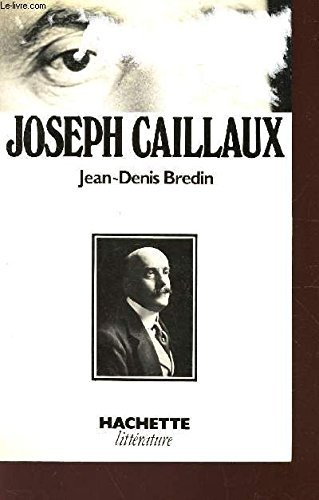 9782010036545: Joseph Caillaux (French Edition)