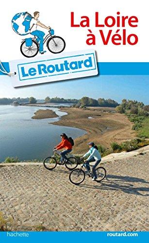 9782010036552: Guide du Routard La Loire à vélo (Le Routard)
