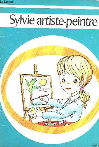 9782010036828: Sylvie artiste-peintre.