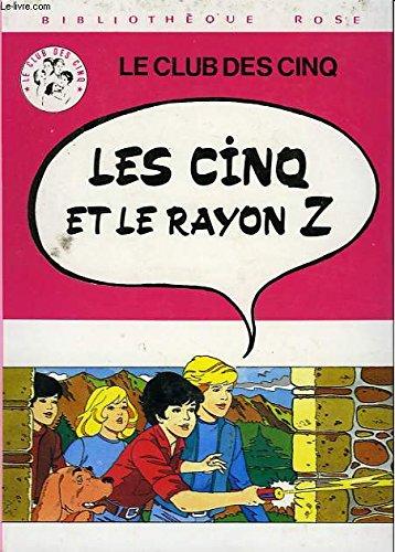 9782010037559: Les Cinq et le rayon Z : Une nouvelle aventure des personnages cr��s par Enid Blyton (Biblioth�que rose)