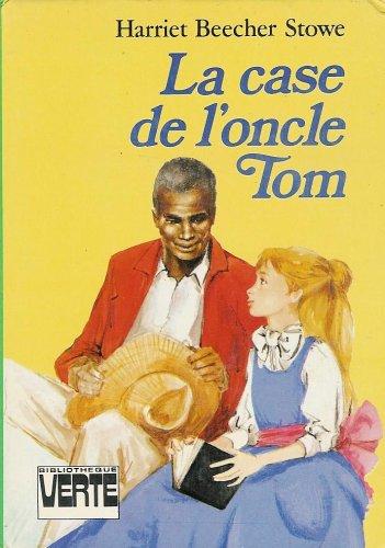 La case de l 39 oncle tom de harriet beecher stowe abebooks - La case de l oncle paul ...