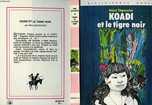 Koadi et le tigre noir (Bibliothèque rose): Françoise Boudignon Rémi