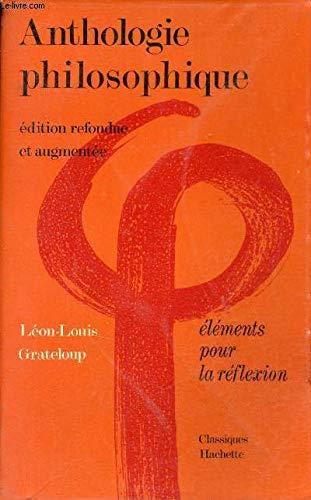 ANTHOLOGIE PHILOSOPHIQUE. ELEMENTS POUR LA REFLEXION: Léon-Louis Grateloup