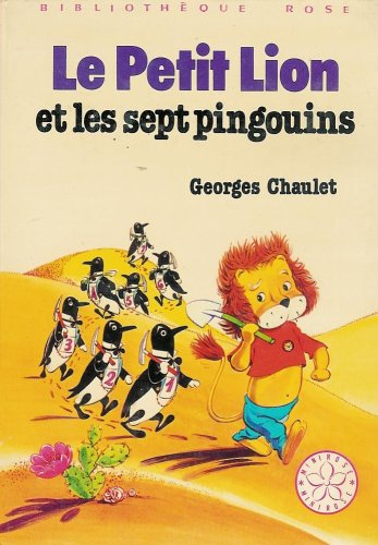 9782010039980: Le petit lion et les sept pingouins : Série : Minirose : Collection : Bibliothèque rose cartonnée & illustrée