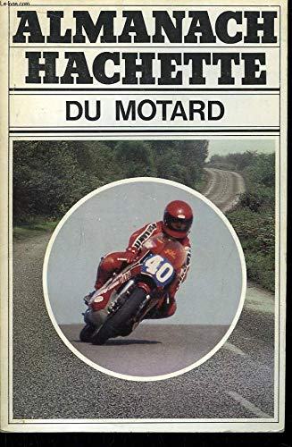 9782010041037: Almanach Hachette du motard (French Edition)
