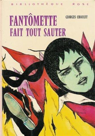 9782010043260: Fantomette fait tout sauter : Collection : Bibliothèque rose