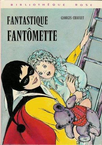 9782010043567: Fantastique Fantômette : Collection : Bibliothèque rose cartonnée