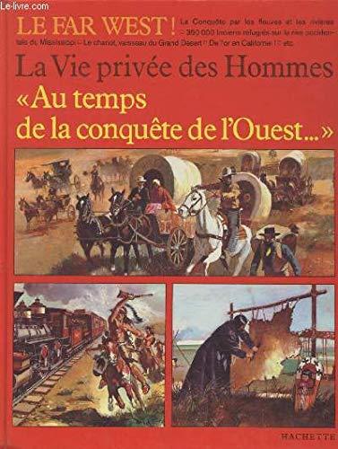 9782010045110: Au temps de la conquete de l'Ouest (La Vie privee des hommes) (French Edition)