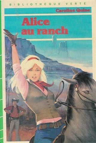 9782010045257: Alice au ranch : Collection : Bibliothèque verte cartonnée & illustrée