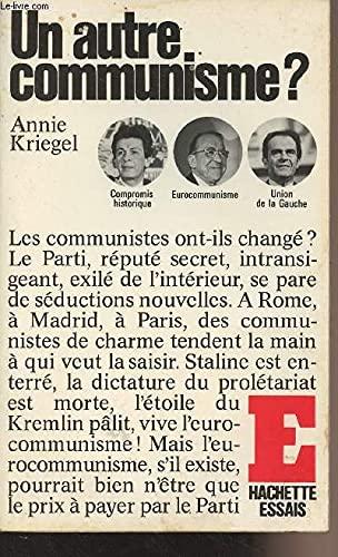 Un Autre Communisme ?: Kriegel, Annie