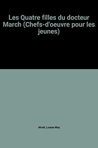 9782010045394: Les Quatre filles du docteur March (Chefs-d'oeuvre pour les jeunes)