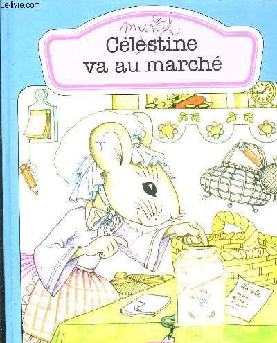 9782010050435: Célestine va au marché (Les Poussins Hachette) (French Edition)
