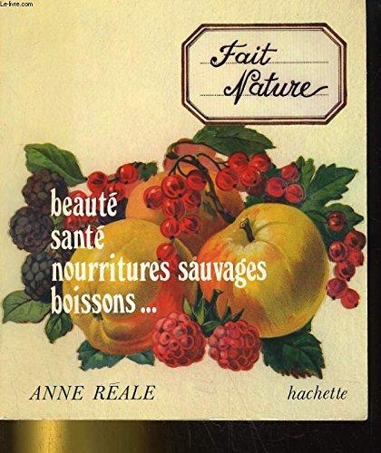 9782010052156: Fait nature : Beauté, santé, nourritures sauvages, boissons