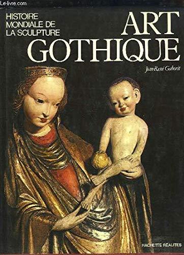 9782010055461: Art gothique (Histoire mondiale de la sculpture) (French Edition)