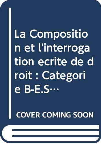 9782010058479: La Composition et l'interrogation �crite de droit : Cat�gorie B-E.S.E.U.L. niveau baccalaur�at (Concours administratifs)