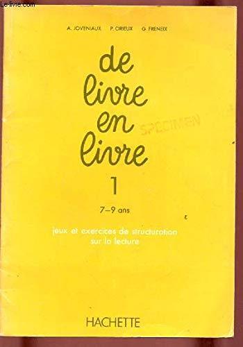 DE LIVRE EN LIVRE, 1, 7-9 ANS,: JOVENIAUX A., ORIEUX